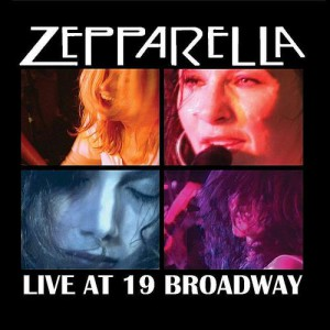 Zepparella+LIVE+at+19+Broadway